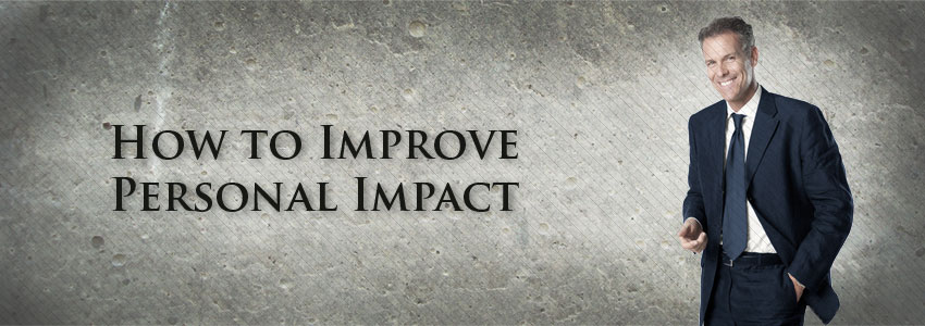 How to Improve Personal Impact