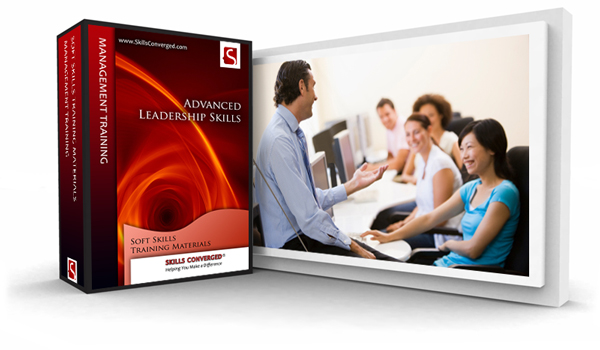 Skills Converged > Advanced Leadership Skills Training Course Material
