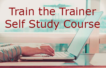 Train the Trainer Self Study Course